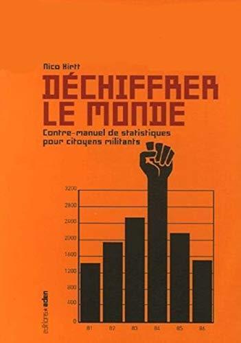 9782930402291: Déchiffrer le monde : Contre-manuel des statistiques pour citoyens militants