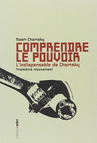 9782930402314: Comprendre le pouvoir : L'indispensable de Chomsky, troisième mouvement