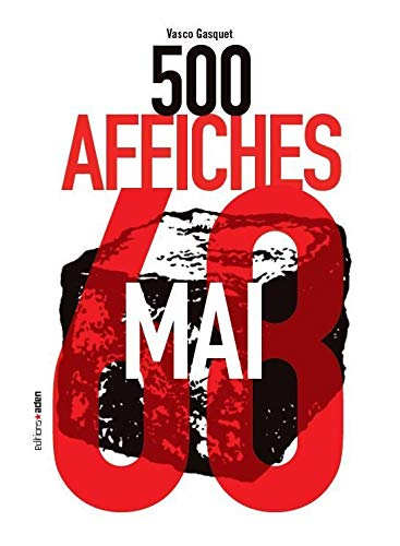 500 Affiches de Mai 68 (French Edition): Vasco Gasquet