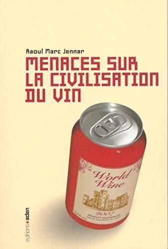 9782930402444: Menaces sur la civilisation du vin