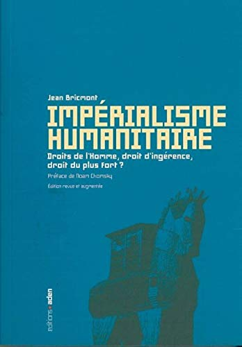 9782930402802: Impérialisme humanitaire (French Edition)