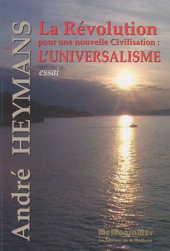 9782930418728: La R�volution pour une nouvelle civilisation:l'universalisme