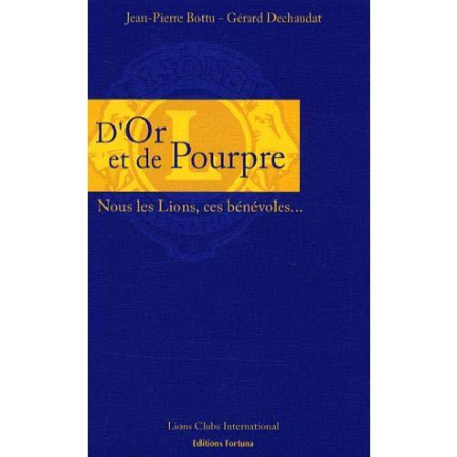 D OR ET DE POURPRE NOUS LES LIONS CES BE: BOTTU J P DECHAUDAT