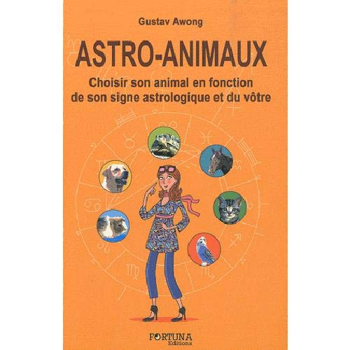 ASTRO ANIMAUX CHOISIR SON ANIMAL EN FONC: AWONG GUSTAVE