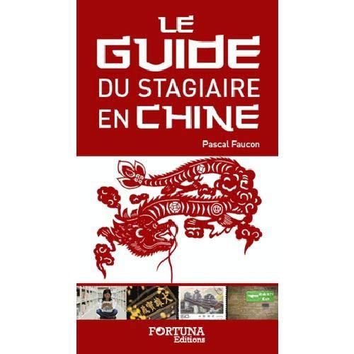 9782930424873: Le guide du stagiaire francophone en Chine