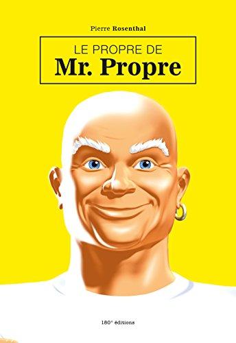 PROPRE DE MR PROPRE -LE-: ROSENTHAL PIERRE