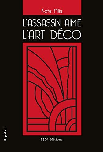 ASSASSIN AIME L ART DECO -L-: MILIE KATE