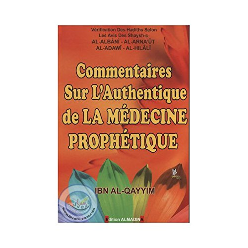 9782930428697: Commentaires sur l'authentique de la médecine prophétique