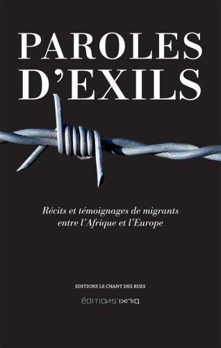9782930438023: Paroles d'Exils. Recits et Témoignages de Migrants Entre l'Afrique et l'Europe
