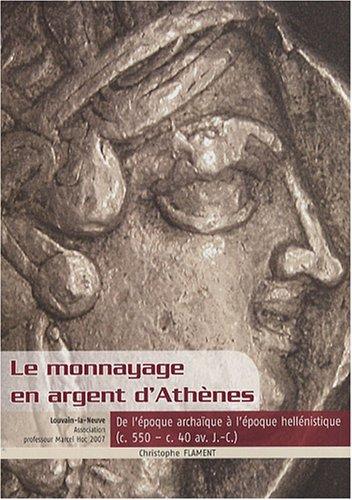 9782930449111: Le monnayage en argent d'athenes. de l'epoque archaique a l'epoque hellenistique (c. 550 - c. 40 av. (Etudes numismatiques)