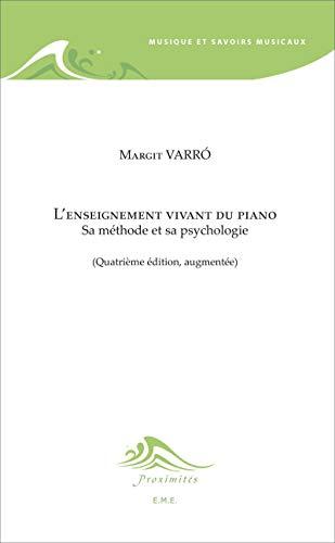 L'enseignement vivant du piano (4e édition): Varro Margit