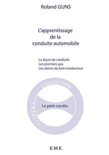 9782930481289: L'Apprentissage de la Conduite Automobile - la Leçon de Conduite - les Premiers Pas - les Atouts du