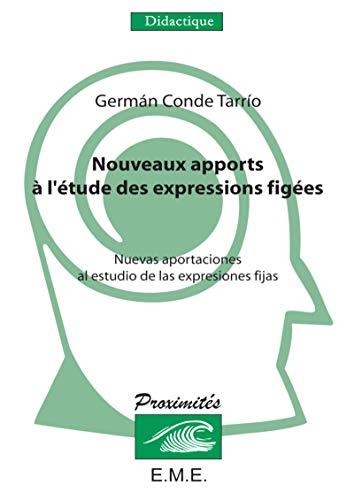 Nouveaux apports à l'étude des expressions figées. Nuevas aportaciones al...