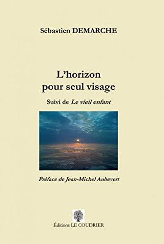 L'Horizon pour Seul Visage: Démarche Sebastien