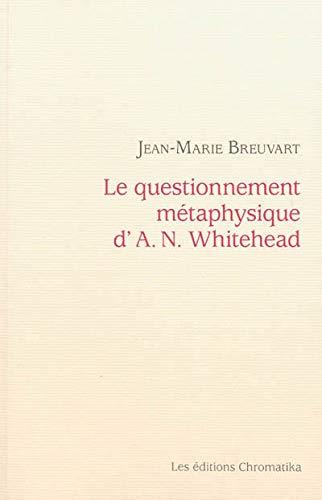 9782930517421: Le questionnement métaphysique d'A. N. Whitehead