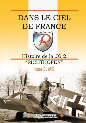 9782930546087: Dans le Ciel de France, Histoire de la JG2 Richthofen Volume 3