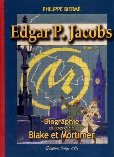 9782930556024: Edgar P. Jacobs T02 Biographie du père de Blake et Mortimer