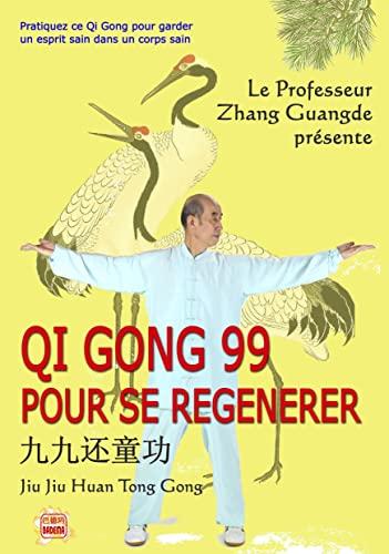 9782930559179: Qi Gong 99 pour se Regénérer