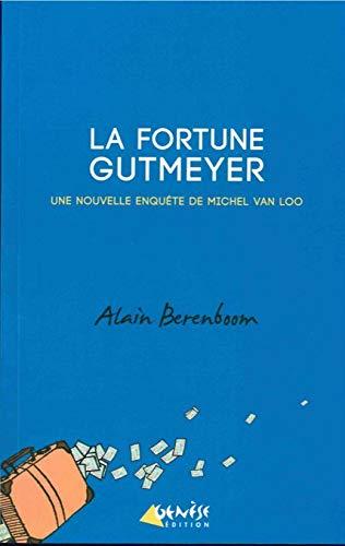9782930585659: La fortune Gutmeyer : Une nouvelle enquête de Michel Van Loo, détective privé