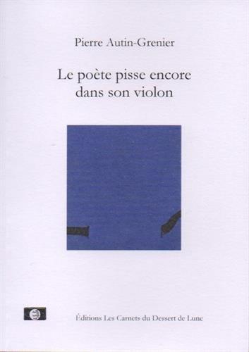 9782930607337: Le poète pisse encore dans son violon