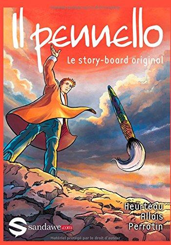 9782930623726: Il Pennello: Le story-board original (French Edition)