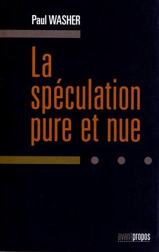 9782930627021: La sp�culation pure et nue