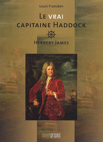 9782930627090: Le vrai capitaine Haddock. Herbert James.