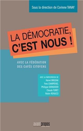 9782930627588: La d�mocratie, c'est nous ! La F�d�ration des Caf�s Citoyens