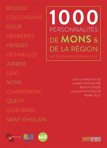 9782930627847: 1000 personnalités de Mons & de la région : Dictionnaire biographique