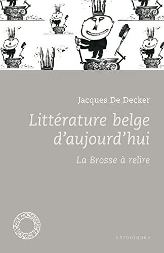 9782930646954: Litterature belge d'aujourd'hui : La brosse � relire