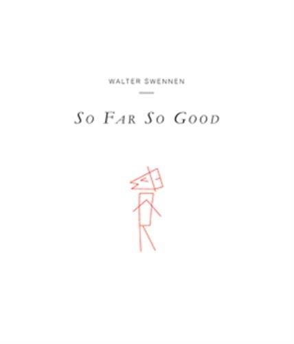 9782930667065: So Far So Good : Walter Swennen