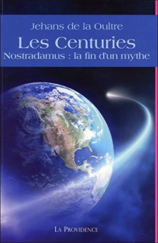 9782930678016: les centuries - nostradamus : la fin d'un mythe