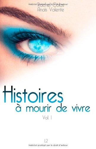 9782930686028: Histoires à mourir de vivre: Vol. 1