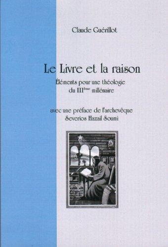 9782930691008: Le Livre et la raison. Éléments pour une théologie du IIIème millénaire