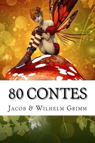 80 Contes (Paperback): Jacob Grimm, Wilhelm