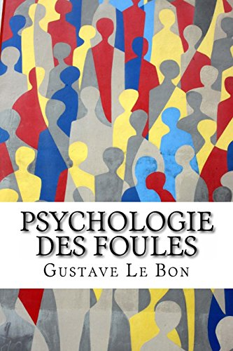 Psychologie des foules (French Edition) (2930718269) by Gustave Le Bon