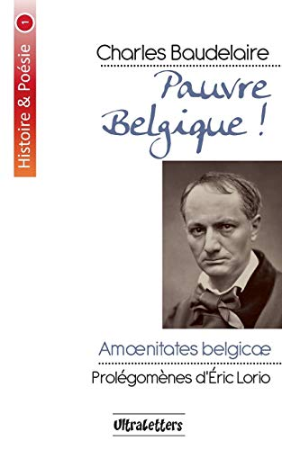 Pauvre Belgique ! (French Edition): Baudelaire, Charles P;