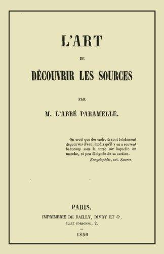 L'Art de Decouvrir les Sources: La Geognosie (French Edition): Jean-Baptiste Paramelle