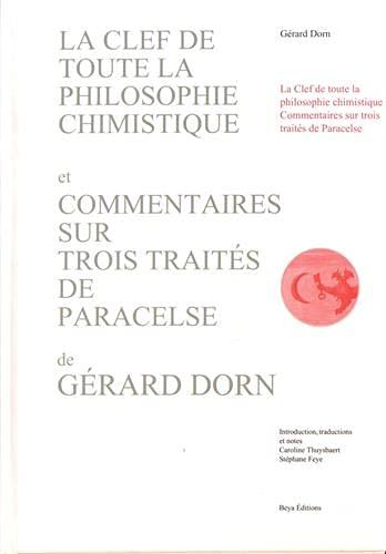 9782930729015: La Clef de Toute la Philosophie Chimistique et Commentaires Sur Trois Traites de Paracelse