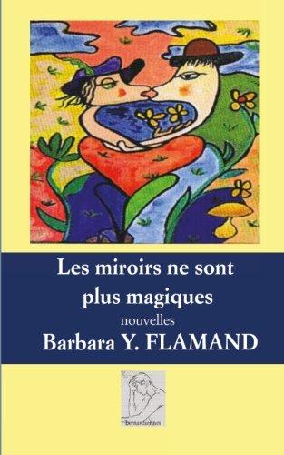 9782930738192: Les miroirs ne sont plus magiques: nouvelles