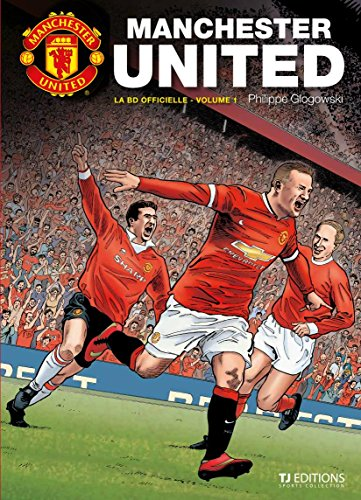 Manchester United: Tales from History - The Official Graphic Novel, Volume 1: Glogowski, Philippe