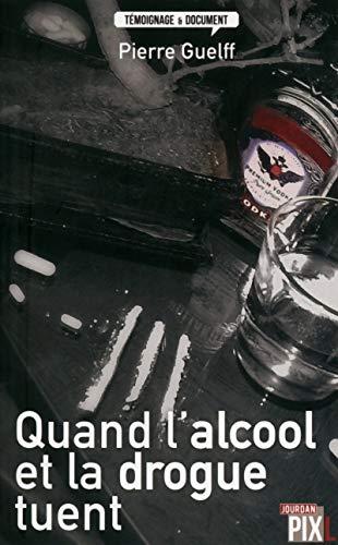 9782930757315: Quand l'alcool et la drogue tuent