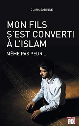 9782930757902: Mon fils s'est converti à l'Islam, même pas peur