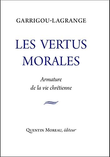 9782930788258: Les vertus morales : Armature de la vie chrétienne