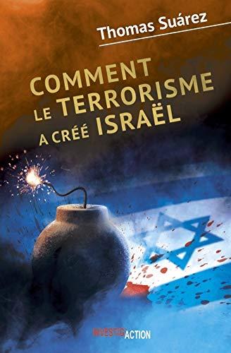 9782930827162: Comment le terrorisme a cree Israël