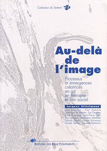 9782940007387: Au-del� de l'image : Processus et �mergences cr�atrices en art, en th�rapie et lien social