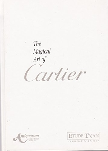 9782940019182: The Magical Art of Cartier: An Important Collection of Horology, Jewelry and Objects of Vertu the Property of Various Owners from around the World to ... for Sale by Auction at the Hotel Des Bergues