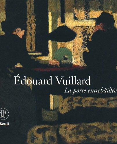 9782940027309: Édouard Vuillard, La Porte Entrebâillée