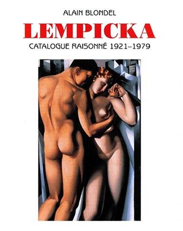 Lempicka: Catalogue Raisonne 1921-1979: Alain Blondel