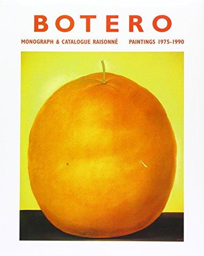 Botero. Paintings 1975 - 1990. Monograph & Catalogue Raisonne.
